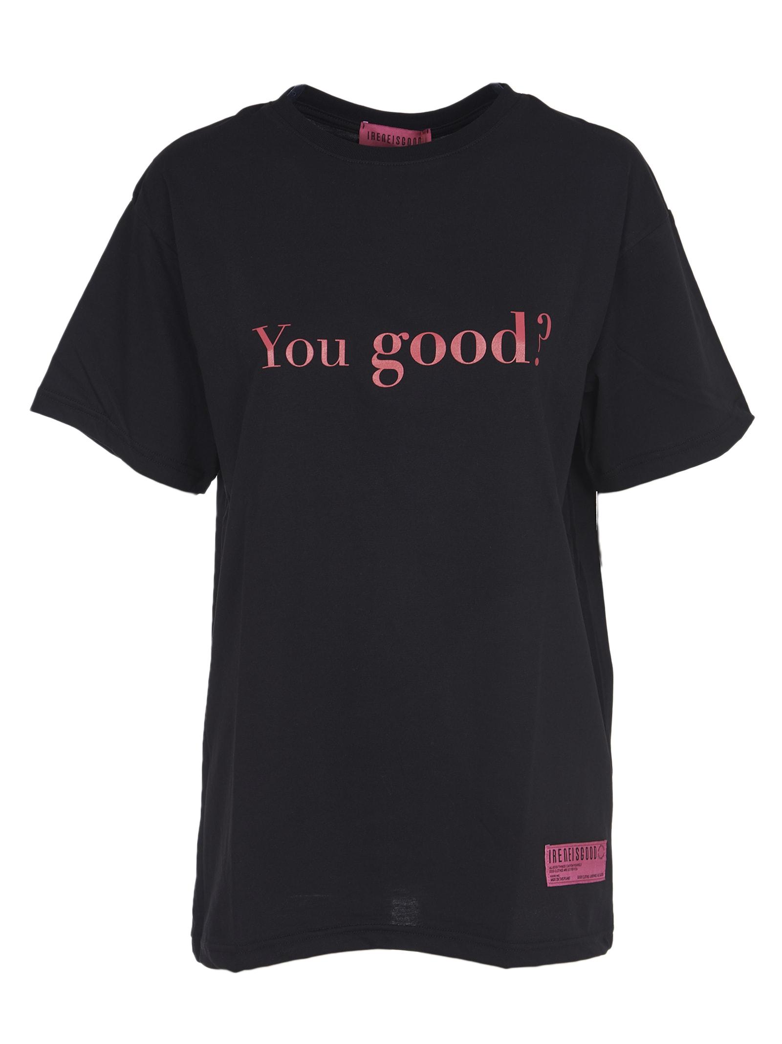 Black you Good T-shirt